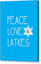 Peace Love And Latkes Acrylic Print by Linda Woods