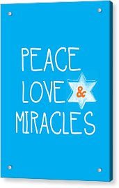 Peace Love And Miracles With Star Of David Acrylic Print by Linda Woods