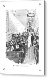 Personally, I Like To See A Nervous Bride Acrylic Print by Helen E. Hokinson