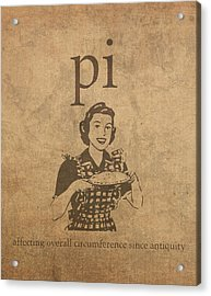 Pi Affecting Overall Circumference Since Antiquity Humor Poster Acrylic Print by Design Turnpike