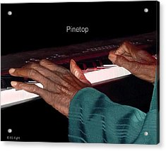 Pinetop's Hands Acrylic Print by EG Kight