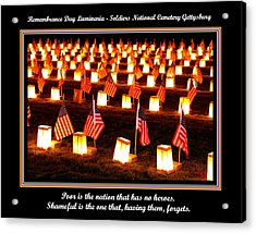 Poor Is The Nation That Has No Heroes.  Shameful Is The One That Having Them Forgets - Gettysburg Acrylic Print