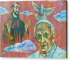 Pope Francis  Saint Francis Acrylic Print by Judy Via-Wolff