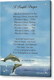 Pope Francis St. Francis Simple Prayer Dance Of The Dolphins Acrylic Print by Desiderata Gallery