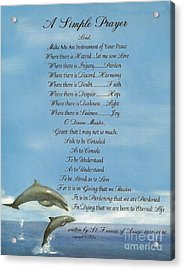 Pope Francis St. Francis Simple Prayer Dolphins Tking A Leap Of Faith Acrylic Print by Desiderata Gallery