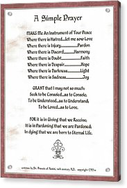 Pope Francis St. Francis Simple Prayer Prayer For Peace Acrylic Print by Desiderata Gallery