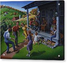 Porch Music And Flatfoot Dancing - Mountain Music - Appalachian Traditions - Appalachia Farm Acrylic Print by Walt Curlee