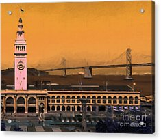 Port Of San Francisco Ferry Building On The Embarcadero - Painterly - V1 Acrylic Print by Wingsdomain Art and Photography