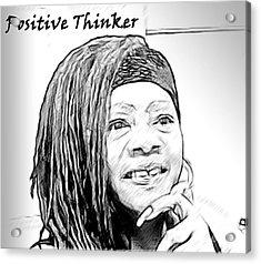 Positive Thinker Blk/wht Acrylic Print