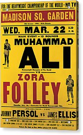 Poster Advertising The Fight Between Muhammad Ali And Zora Folley In Madison Square Garden Acrylic Print