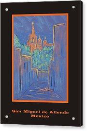 Poster - Lower San Miguel De Allende Acrylic Print by Marcia Meade