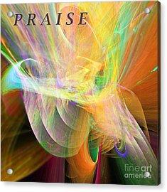 Acrylic Print featuring the digital art Praise by Margie Chapman