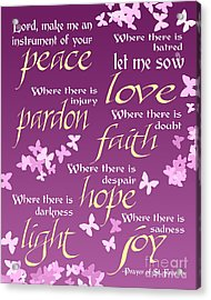 Prayer Of St Francis - Pope Francis Prayer -radiant Orchid Butterflies Acrylic Print by Ginny Gaura