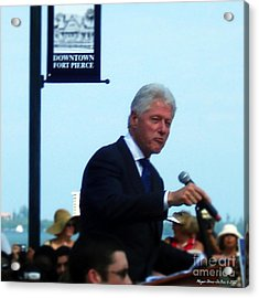 President Clinton Speaks Acrylic Print by Megan Dirsa-DuBois