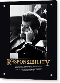 President John F. Kennedy Responsibility  Acrylic Print by Retro Images Archive