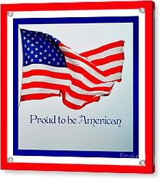 Proud To Be American Acrylic Print by Eva Thomas