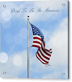Proud To Be An American Acrylic Print by Trish Tritz