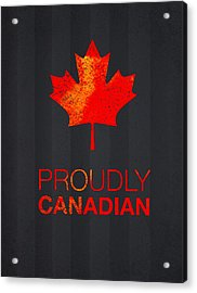 Proudly Canadian Acrylic Print by Aged Pixel