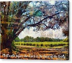 Psalm 116 9 Acrylic Print