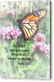Psalm 126 3 The Lord Hath Done Great Things Acrylic Print by Susan Savad