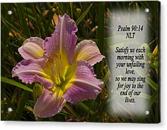 Psalm 90 14 Acrylic Print by Inspirational  Designs