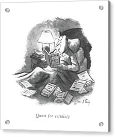 Quest For Certainty Acrylic Print by William Steig
