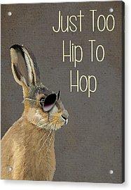 Rabbit Too Hip To Hop Grey Acrylic Print by Kelly McLaughlan