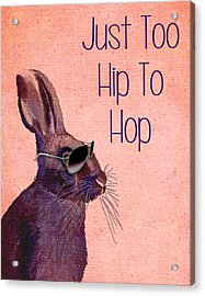Rabbit Too Hip To Hop Pink Acrylic Print by Kelly McLaughlan