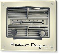 Radio Days Acrylic Print