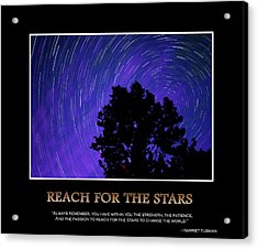 Reach For The Stars - Inspirational Message Artwork Acrylic Print by Gregory Ballos