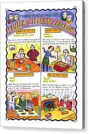 Recipes From The Revised Senior Citizen Cookbook Acrylic Print by Roz Chast
