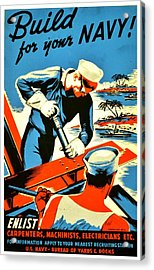 Recruiting Poster - Ww2 - Build Your Navy Acrylic Print