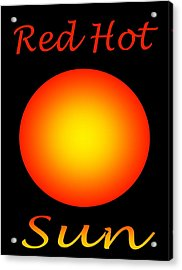 Acrylic Print featuring the digital art Red Hot Sun by Gayle Price Thomas
