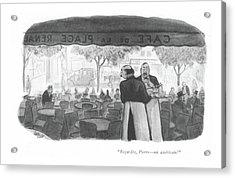 Regardes, Pierre - An Americain! Acrylic Print by Carl Rose