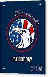 Remember 911 Patriots Day Poster Acrylic Print by Aloysius Patrimonio