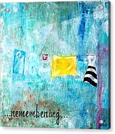 Remembering Acrylic Print by Robert Stagemyer