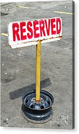 Reserved Signpost Acrylic Print by William Voon