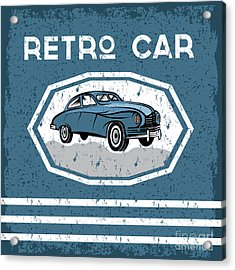 Retro Car Old Vintage Grunge Poster Acrylic Print