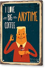 Retro Metal Sign I Love Big Coffee Acrylic Print by Claudia Balasoiu