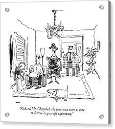 Richard, Mr. Chenolock, The Insurance Man Acrylic Print