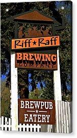 Riff Raff Brewing Acrylic Print by Jeff Gater