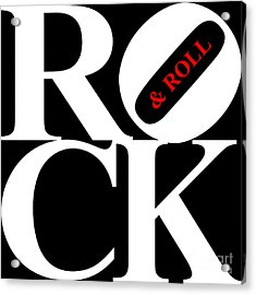 Rock And Roll 20130708 White Black Red Acrylic Print by Wingsdomain Art and Photography