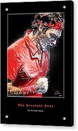 Roger Federer  The Greatest Ever Acrylic Print by Joe Paradis
