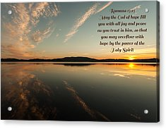 Romans 15 Verse 13 Acrylic Print by Rose-Maries Pictures