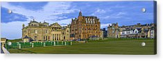 Royal And Ancient Golf Club St Andrews Acrylic Print
