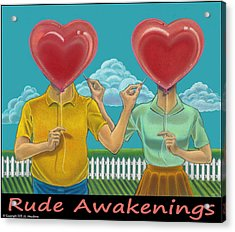 Rude Awakenings With Caption Acrylic Print by J L Meadows