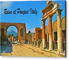 Ruins At Pompeii Italy Acrylic Print by John Malone
