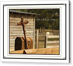 Rusty Cross Acrylic Print