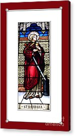 Acrylic Print featuring the photograph Saint Barbara Stained Glass Window by Rose Santuci-Sofranko