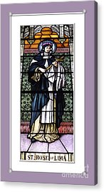 Acrylic Print featuring the photograph Saint Rose Of Lima Stained Glass Window by Rose Santuci-Sofranko
